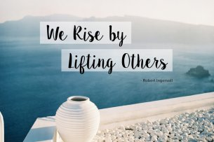 we-rise-by-lifting-others-post